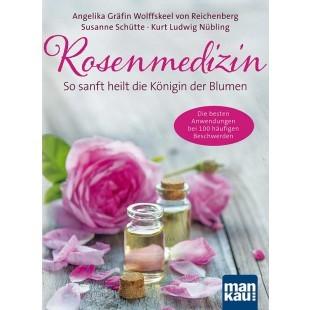 Rosenmedizin - so sanft heilt die Königin der Blumen